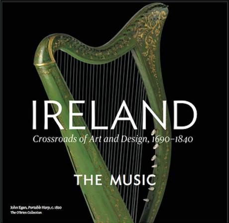 IRELAND: Crossroads of Art and Design, 1690-1840 – The Music: CD