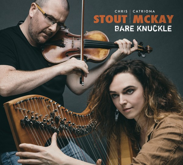 Bare Knuckle 2018 Chris Stout & Catriona McKay