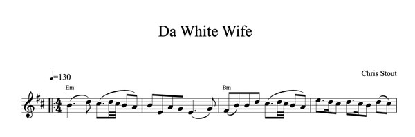 Da White Wife - Chris Stout, solo fiddle & mp3