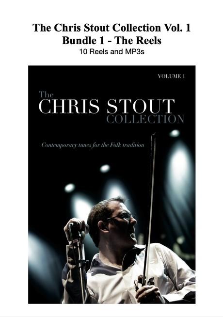 Chris Stout Collection Vol. 1 - Bundle 1 - The Reels