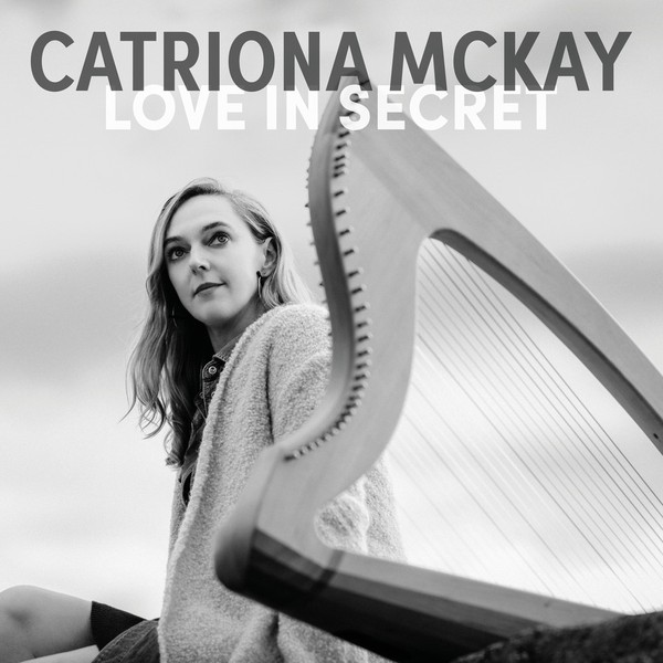Love in Secret, new solo CD 2020, Catriona McKay