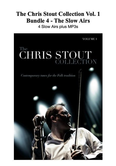 Chris Stout Collection Vol. 1 - Bundle 4 - The Slow Airs