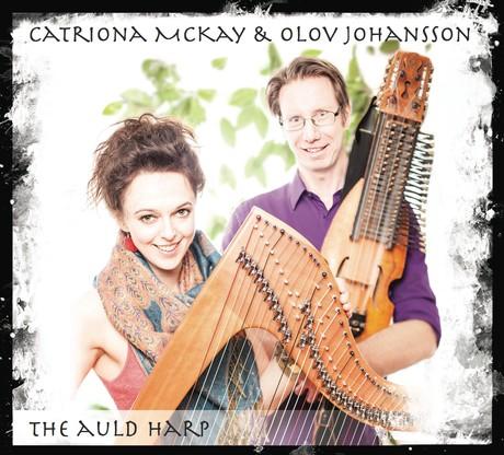 The Auld Harp CD 2013 Catriona McKay & Olov Johansson