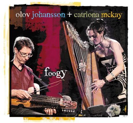 Foogy CD 2009 Catriona McKay & Olov Johansson