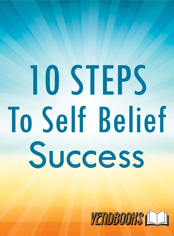 10 Steps To Self Belief Success