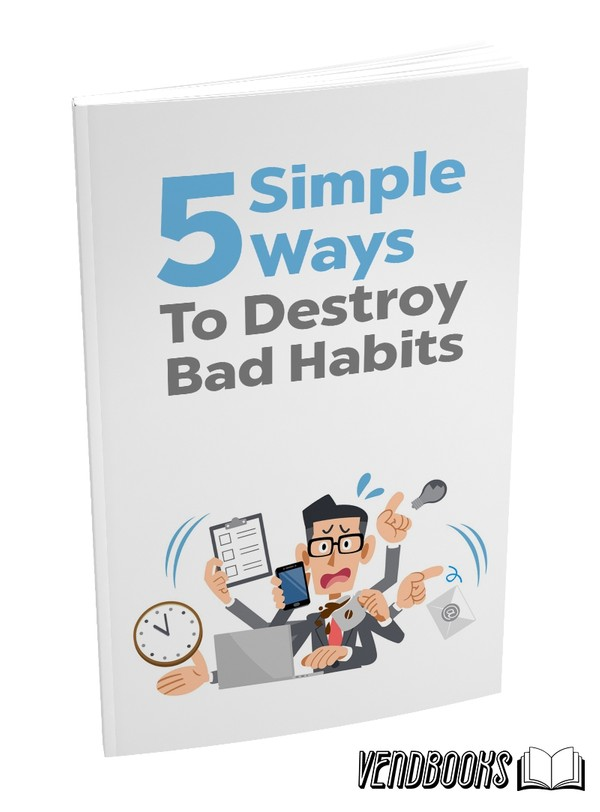 5 Simple Ways to Destroy Bad Habits!