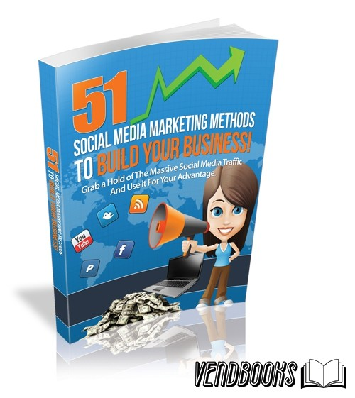 51 Social Media Marketing Methods to Build Your Business!