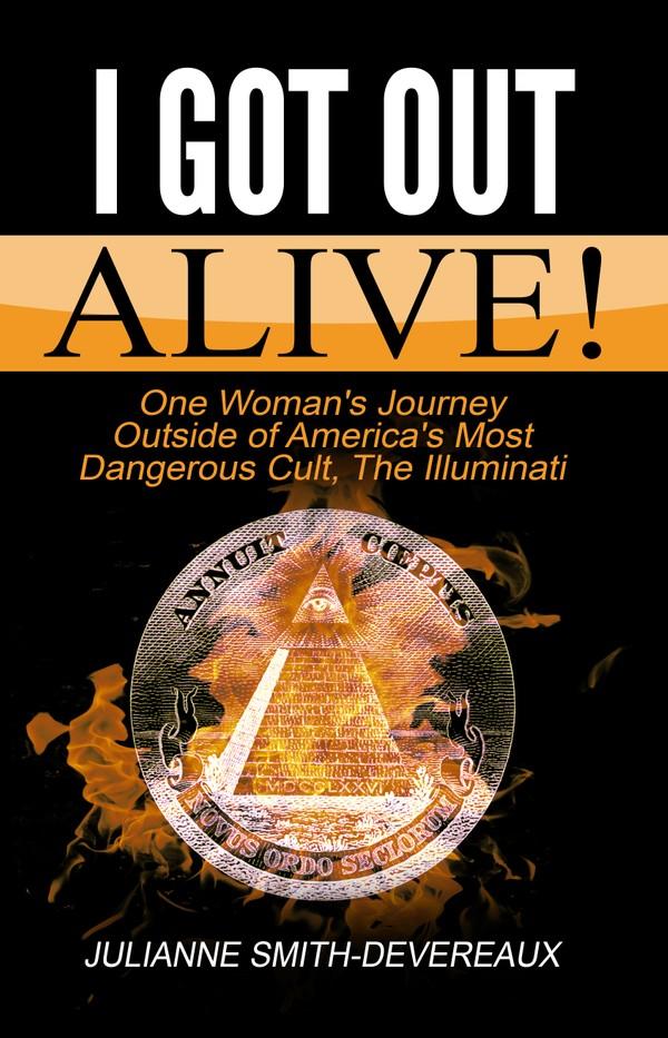 I Got Out Alive!, by Julianne Smith-Devereaux