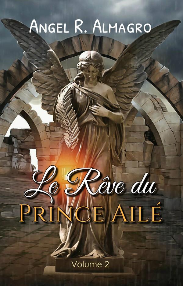 Le Rêve du Prince Ailé (Volume 2), par Angel R. Almagro