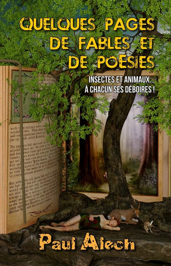 Quelques pages... de fables et de poésies, par Paul Alech