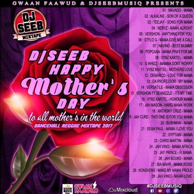 DJSEEB- HAPPY MOTHER'S DAY [DANCEHALL-REGGAE MIXTAPE 2017] [TRACKED]