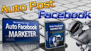 Auto Facebook Marketer + Tutorial