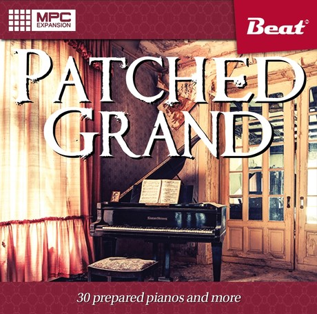 MPC Expansion: PATCHED GRAND - 30 prepared pianos and more