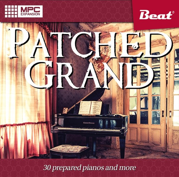 PATCHED GRAND for MPC - 30 prepared pianos and more