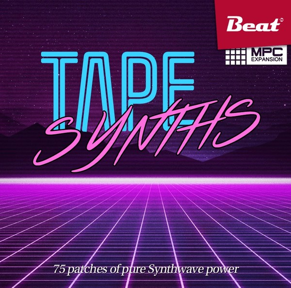 MPC Expansion: TAPE SYNTHS - 75 patches of pure Synthwave power