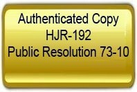 Authenticated Copy HJR-192 Public Resolution 73-10