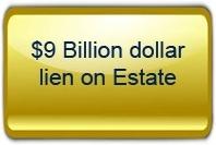 $9 Billion Dollar Lien on Estate
