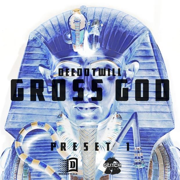 Deedotwill - Gross God 1 (Gross Beat Preset)