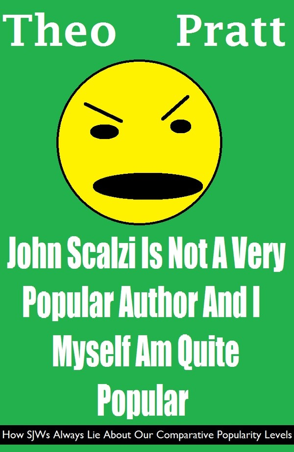 John Scalzi Is Not A Very Popular Author And I Myself Am Quite Popular