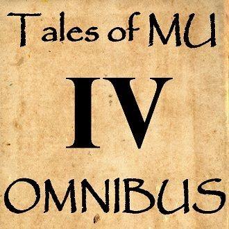 Tales of MU Omnibus IV