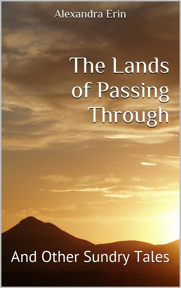 The Lands of Passing Through (And Sundry Other Tales)