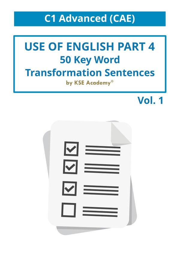 50 Key Word Transformation Sentences for C1 Advanced (CAE) Vol. I