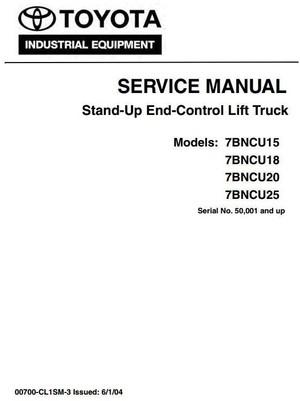 Toyota Stand-Up Lift Truck 7BNCU15, 7BNCU18, 7BNCU20, 7BNCU25 Workshop Service Manual