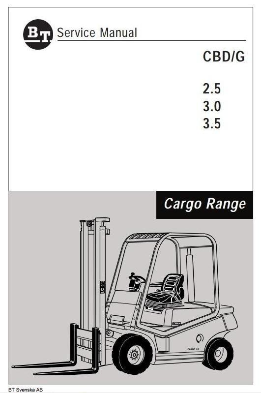 BT Cargo Range Forklift Truck CBD 2.5, CBD 3.0, CBD 3.5, CBG 2.5, CBG 3.0, CBG 3.5 Service Manual