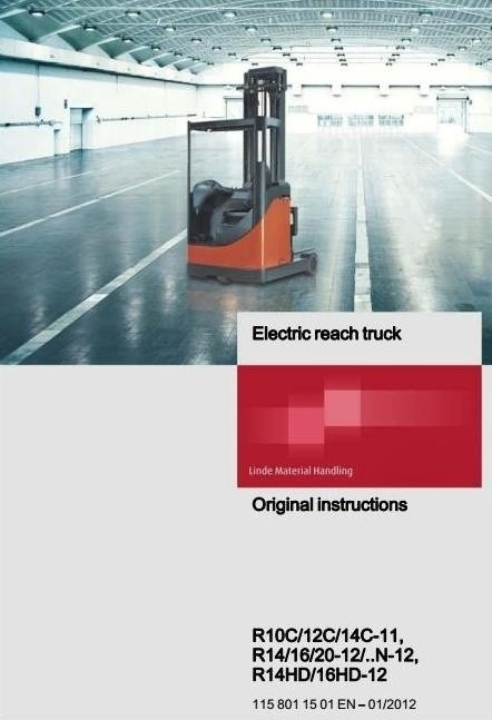 Linde Electric Reach Truck Type 115-11/12: R10, R12, R14, R16, R20 Operating Instructions