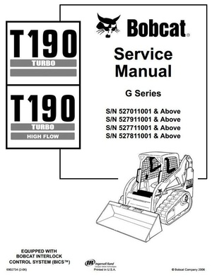 Bobcat Crawler Skid Steer Loader T190: S/N 5270/5277/5278/5279 11001 and Up Service Manual