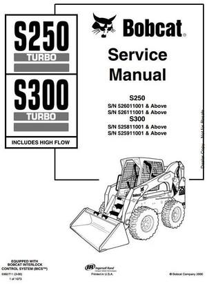 Bobcat Skid Steer Loader Type S250 S/N 526011001 up, S300 S/N 525811001 up Workshop Manual