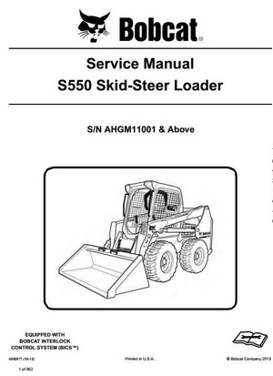 Bobcat Skid Steer Loader Type S550: S/N AHGM11001 & Above Workshop Service Manual