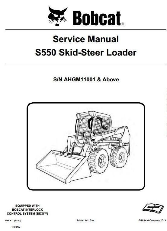 Bobcat Skid Steer Loader Type S550: S/N AHGM11001 & Above Workshop Service Manual