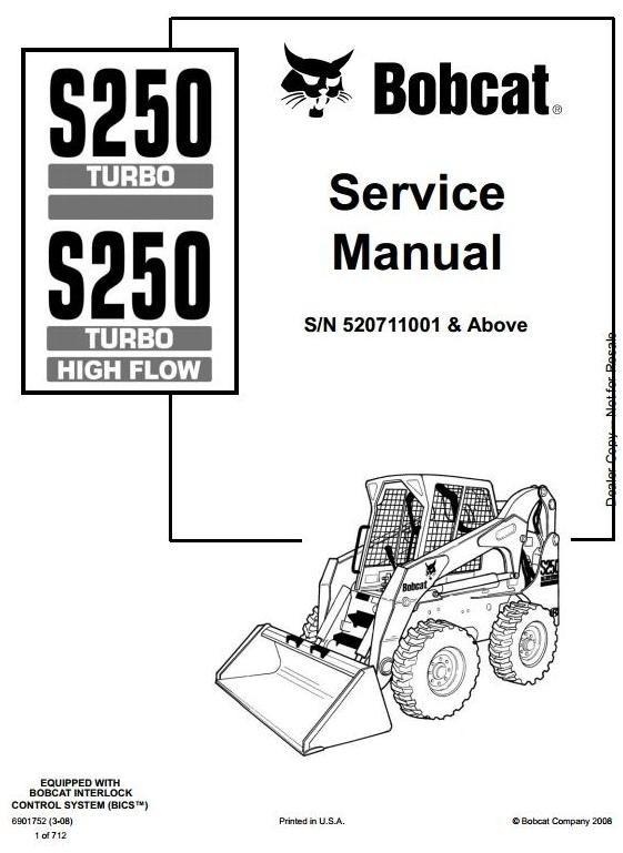 Bobcat Skid Steer Loader Type S250: S/N 520711001 & Above Workshop Service Manual