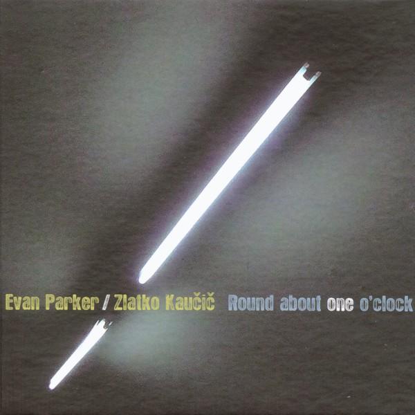 MW863 Round About One O'clock - Evan Parker / Zlatko Kaucic