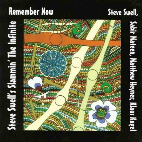 MW772 Steve Swell's Slammin the Infinite - Remember Now