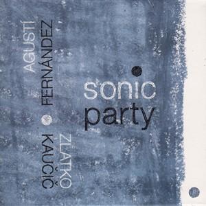 MW912 Sonic Party by Agustí Fernández / Zlatko Kaučič