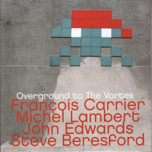 MW904 Overground to The Vortex by François Carrier / Michel Lambert /John Edwards / Steve Beresford