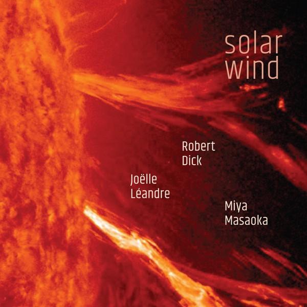 MW986 Robert Dick, Joëlle Leandre, Miya Masaoka - Solar Wind