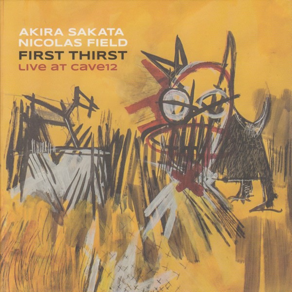 MW974 Akira Sakata / Nicolas Field - First Thirst, Live at Cave12