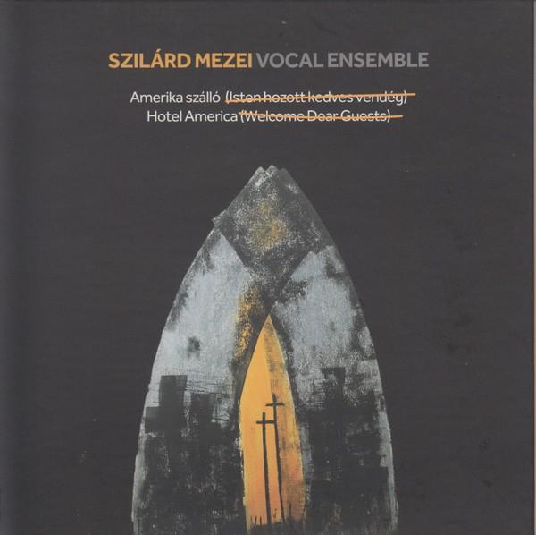 MW965 Szilárd Mezei Vocal Ensemble - Hotel America