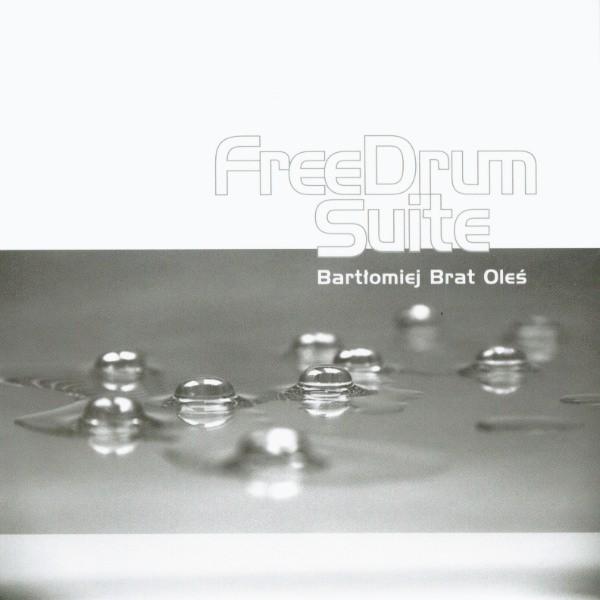 MW754 Bartłomiej Brat Oleś - Free Drum Suite