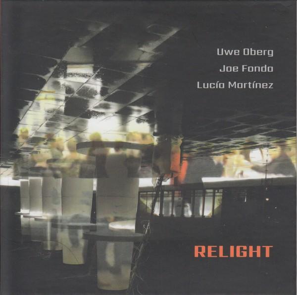 MW994 Uwe Oberg / Joe Fonda / Lucía Martínez - Relight