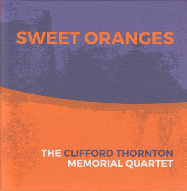 MW971 The Clifford Thornton Memorial Quartet - Sweet Oranges