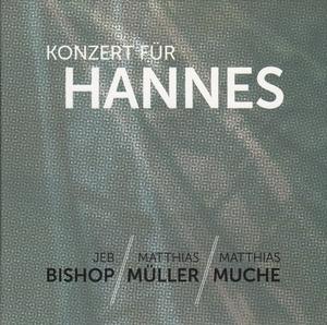 MW961 Konzert für Hannes by Jeb Bishop,  Matthias Müller, Matthias Muche