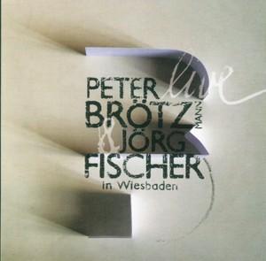 MW877 Live in Wiesbaden by Peter Brotzmann / Jörg Fischer