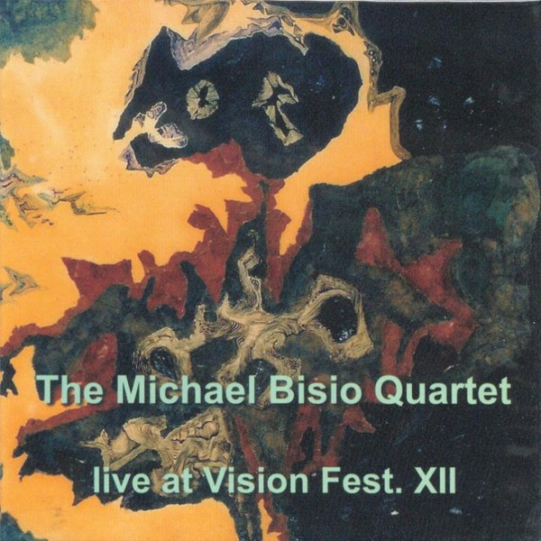 MW810 The Michael Bisio Quartet - live at Vision Fest. XII