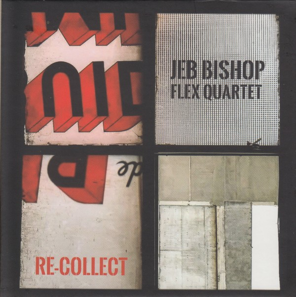 MW990 Jeb Bishop Flex Quartet - Re-Collect