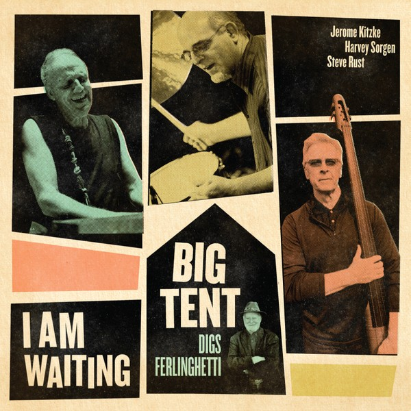 MW989  Jerome Kitzke / Steve Rust / Harvey Sorgen - Big Tent