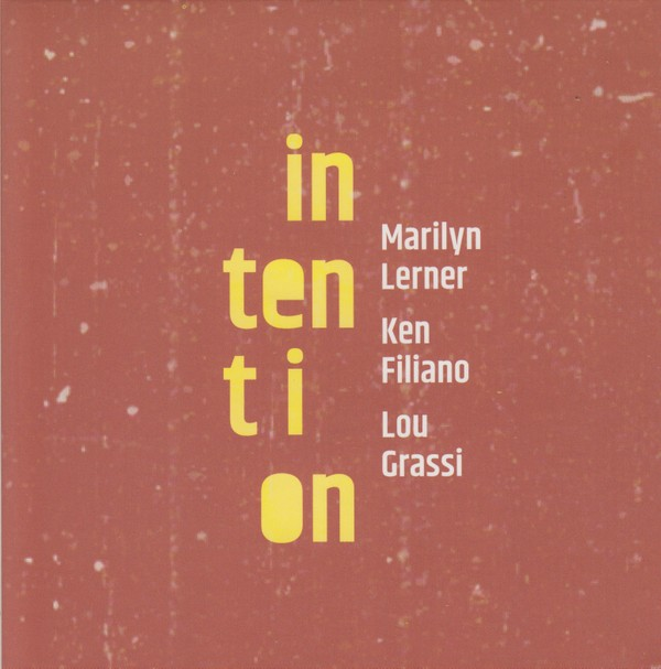 MW995 Marilyn Lerner / Ken Filiano / Lou Grassi - Intention